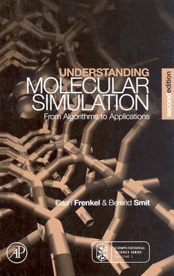 Understanding Molecular Simulation By Frenkel, Daan/ Smit, Berend